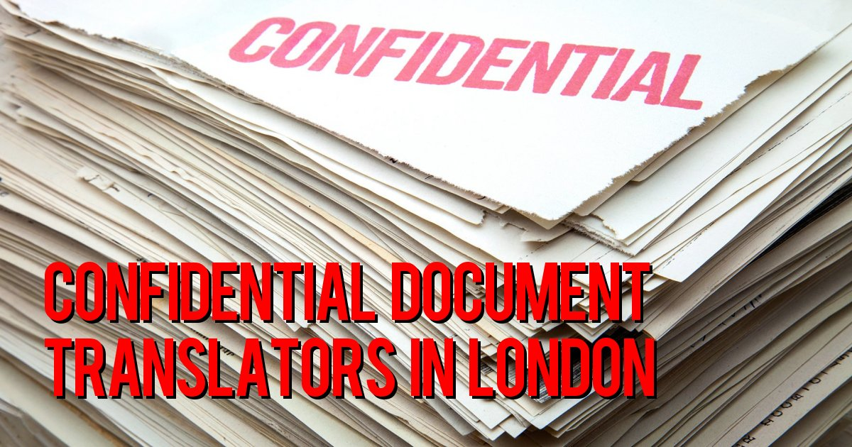 Confidential Document Translators in London