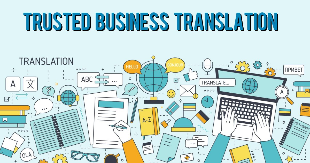 TRUSTED BUSINESS TRANSLATION